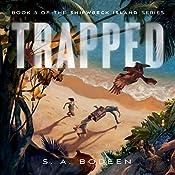 Trapped: Shipwreck Island, Book 3   S. A. Bodeen
