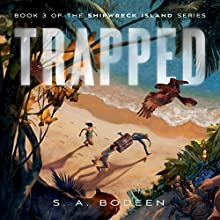 Trapped: Shipwreck Island, Book 3 Audiobook by S. A. Bodeen Narrated by Kirby Heyborne