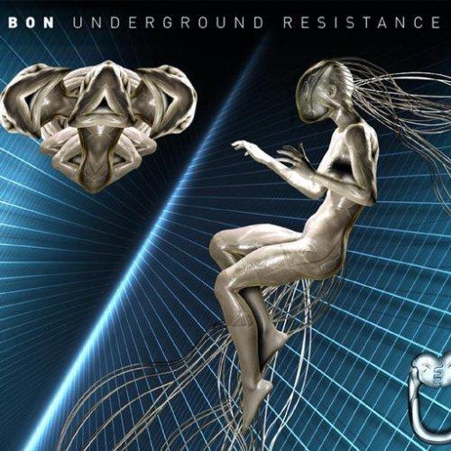 Underground Resistance by Bon (2006-08-01)