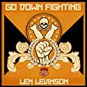 Go Down Fighting: The Rat Bastards, Book 16 Audiobook by Len Levinson Narrated by Ray Porter