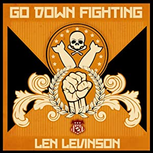 Go Down Fighting: The Rat Bastards, Book 16 | [Len Levinson]
