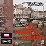 Cien ponurego Wschodu | Antoni Ferdynand Ossendowski