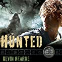 Hunted: The Iron Druid Chronicles, Book 6 (       UNABRIDGED) by Kevin Hearne Narrated by Luke Daniels