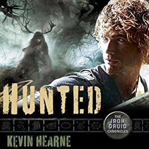 Hunted: The Iron Druid Chronicles, Book 6 by Kevin Hearne