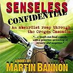 Senseless Confidential | Martin Bannon