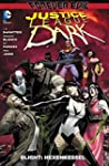 Justice League Dark: Bd. 4: Blight: H...