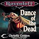 Dance of the Dead: A Ravenloft Novel (       UNABRIDGED) by Christie Golden Narrated by Marisa Vitali