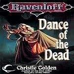 Dance of the Dead: A Ravenloft Novel | Christie Golden