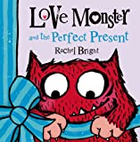 Rachel Bright Love Monster and the Perfect Present