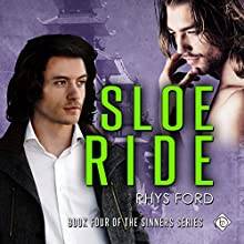 Sloe Ride: Sinners, Book 4 (       UNABRIDGED) by Rhys Ford Narrated by Tristan James