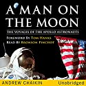 A Man on the Moon: The Voyages of the Apollo Astronauts (       UNABRIDGED) by Andrew Chaikin Narrated by Bronson Pinchot