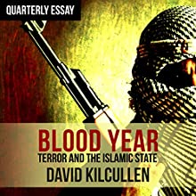 Quarterly Essay 58: Blood Year: Losing the War on Terror (       UNABRIDGED) by David Kilcullen Narrated by Nick Farrell