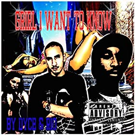 Girl I Want to Know [Explicit]