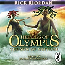 The Son of Neptune: The Heroes of Olympus, Book 2 (       UNABRIDGED) by Rick Riordan Narrated by Joshua Swanson