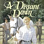 A Distant Dawn: Westward Dreams (       UNABRIDGED) by Jane Peart Narrated by Christine Williams