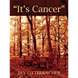 """It's Cancer"" ~ Jay Otterbacher"