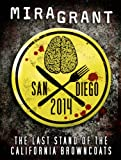 San Diego 2014: The Last Stand of the California Browncoats (A Newsflesh Novella)