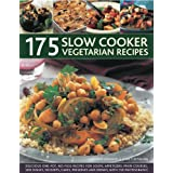 175 Slow Cooker Vegetarian Recipes: Delicious one-pot, no-fuss recipes for soups, appetizers, main courses, side dishes, desserts, cakes, preserves and drinksby Catherine Atkinson