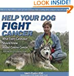 Help Your Dog Fight Cancer: What Ever...