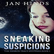 Sneaking Suspicions: The Tharon Trace Mysteries, Book 1 Audiobook by Jan Hinds Narrated by Avey Brooke