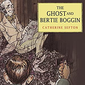 The Ghost and Bertie Boggin Audiobook