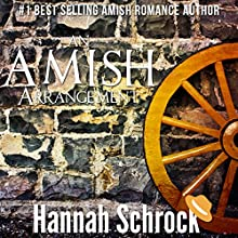 An Amish Arrangement: Amish Young Spring Love Short Stories Series, Book Two Audiobook by Hannah Schrock Narrated by Lulu James