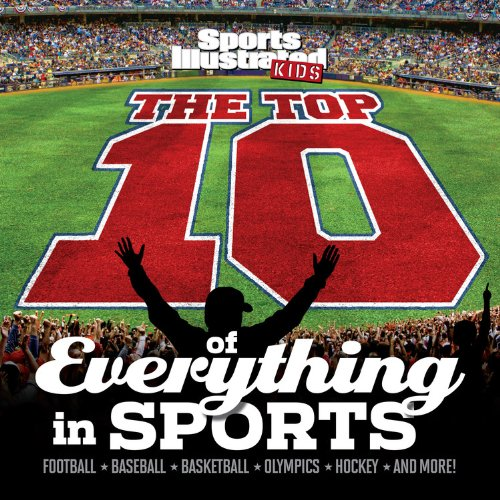 Sports Illustrated Kids The TOP 10 of Everything in SPORTS (Top 10 Books For Kids compare prices)