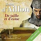 De taille et d'estoc: La jeunesse de Guilhem d'Ussel (Les aventures de Guilhem d'Ussel 1) | Livre audio Auteur(s) : Jean D'Aillon Narrateur(s) : Nicolas Djermag