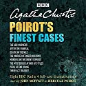 Poirot's Finest Cases: Eight Full-Cast BBC Radio Dramatisations Performance by Agatha Christie Narrated by John Moffat, Full Cast