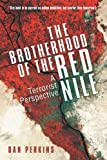 The Brotherhood of the Red Nile: A Terrorist Perspective: A Terrorist Perspective