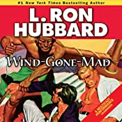 Wind-Gone-Mad | [L. Ron Hubbard]