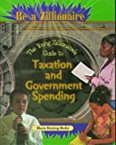 img - for The Young Zillionaire's Guide to Taxation and Government Spending (Be a Zillionaire) book / textbook / text book