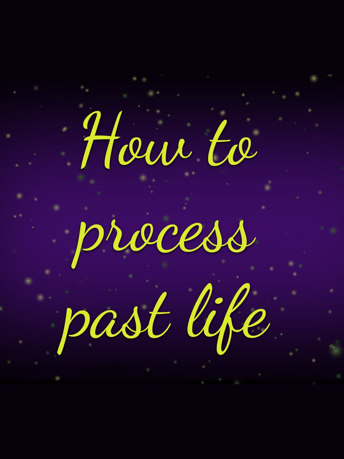How to process past life