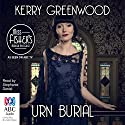 Urn Burial: A Phryne Fisher Mystery (       UNABRIDGED) by Kerry Greenwood Narrated by Stephanie Daniel