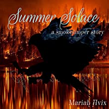 Summer Solace: Smoke Jumpers Audiobook by Mariah Avix Narrated by Mariah Avix