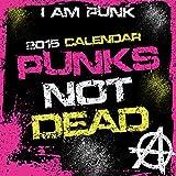 Punk's Not Dead! - Limited Edition 2015 Calendar Ramones, Sex Pistols, Blondie, Iggy pop, Siouxsie, The Clash & more