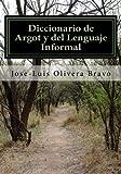 img - for Diccionario de Argot y del Lenguaje Informal (Spanish Edition) book / textbook / text book