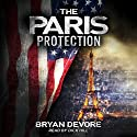The Paris Protection Audiobook by Bryan Devore Narrated by Dick Hill
