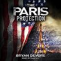 The Paris Protection Hörbuch von Bryan Devore Gesprochen von: Dick Hill
