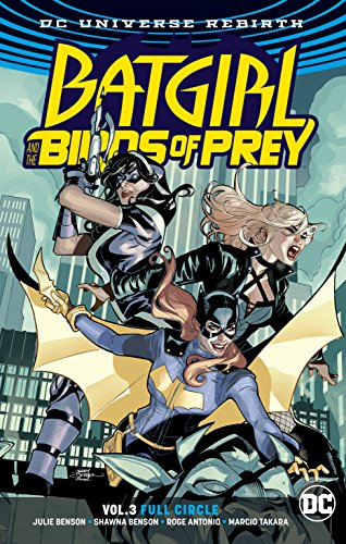 Batgirl and the Birds of Prey Vol. 3: Full Circle (Batgirl & the Birds of Prey) [Benson, Julie - Benson, Shawna] (Tapa Blanda)