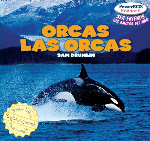 Orcas / Las Orcas (Powerkids Readers: Sea Friends / Los Amigos Del Mar) PDF