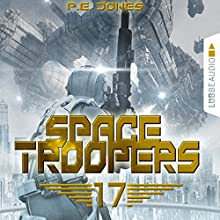 Blutige Ernte (Space Troopers 17) Hörbuch von P. E. Jones Gesprochen von: Uve Teschner
