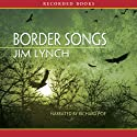 Border Songs (       UNABRIDGED) by Jim Lynch Narrated by Richard Poe