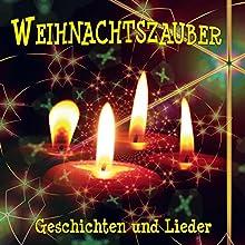 Weihnachtszauber: Geschichten und Lieder (       ungekürzt) von div. Gesprochen von: Stephen Janetzko, Ulrich Makowski