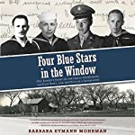 Four Blue Stars in the Window: One Family's Story of the Great Depression, the Dust Bowl, and the Duty of a Generation | Barbara Eymann Mohrman