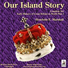 Our Island Story: Complete Set of Five Volumes Audiobook by Henrietta Marshall Narrated by David Thorn
