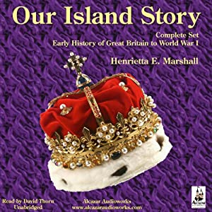 Our Island Story: Complete Set of Five Volumes Audiobook