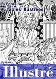 96 Fables de La Fontaine Illustr�es [version illustr�e] (French Edition)