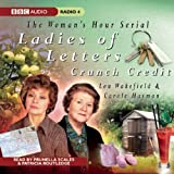 img - for Ladies of Letters: Crunch Credit (BBC Audio Radio 4) book / textbook / text book