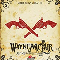 Der Revolvermann 1 (Wayne McLair 2) Hörbuch